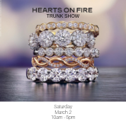 Hearts on Fire Trunk Show- Saturday March 2