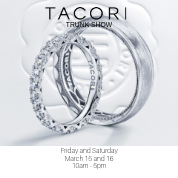 Tacori Trunk Show- Friday and Saturday March 15 and 16
